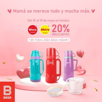 ¡Aprovecha el 20% de dscto. en productos de la LÍNEA HOGAR BASA en las tiendas @wongperu & @metro_peru! ¡Este mes engríe a mamá! #BuenosConBdeBASA